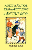 Aspects of Political Ideas and Institutions in Ancient India