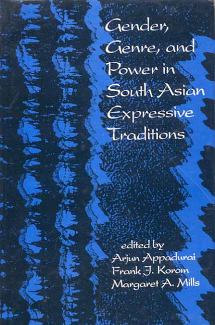 Gender, Genre and Power in South Asian Expressive Traditions