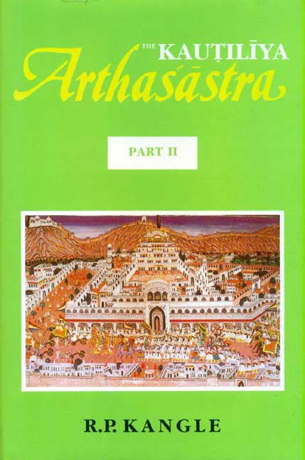 The Kautilya Arthasastra, Vol.2: Translation with Critical and Explanatory Notes