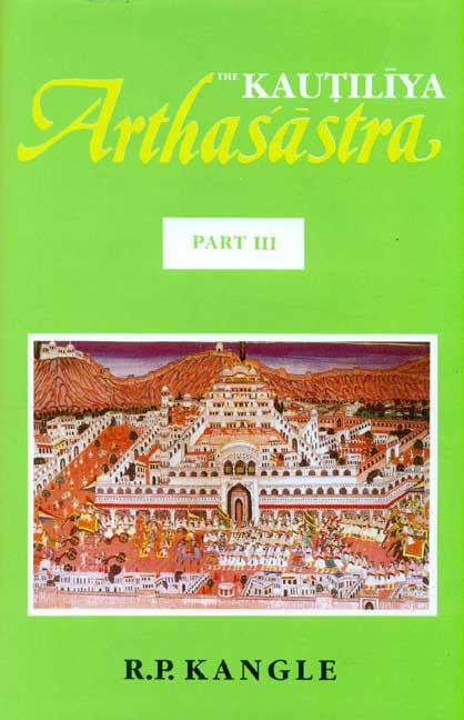 The Kautilya Arthasastra, Vol.3: A Study