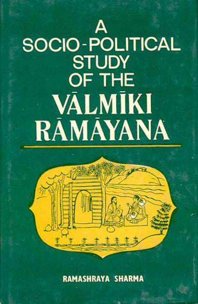 Socio-Political Study of the Valmiki Ramayana