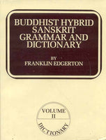 Buddhist Hybrid Sanskrit Grammar and Dictionary (2 Vols.)