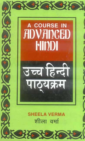 A Course in Advanced Hindi (2 Pts. in one)