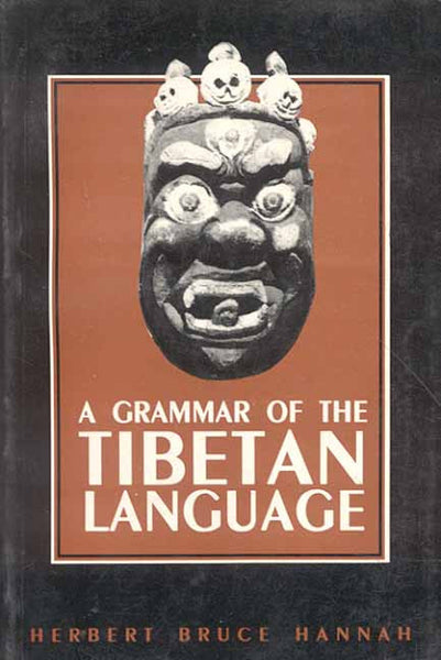 A Grammar of Tibetan Language: Literary and Colloquial