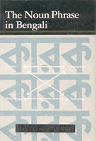 The Noun Phrase in Bengali: Assignment of Role and the Karaka Theory