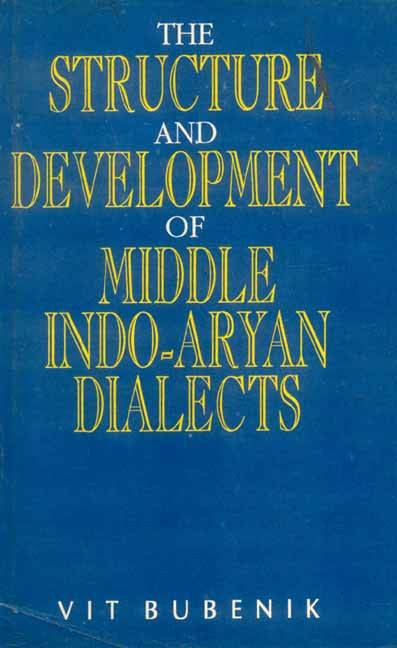 Structure and Development of Middle Indo Aryan Dialects