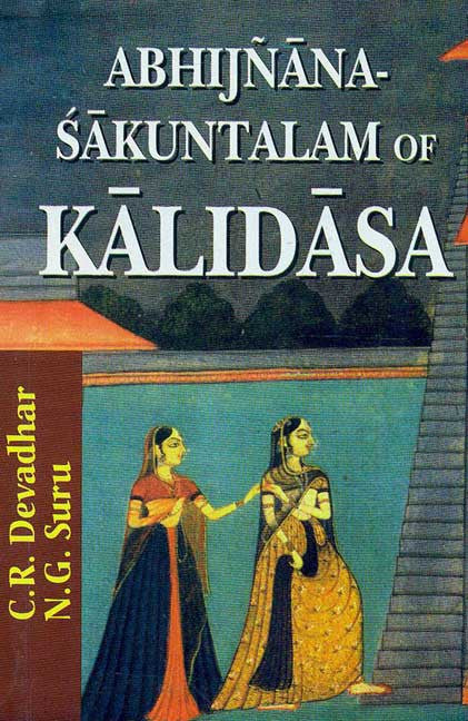Abhijnanasakuntalam of Kalidasa: Edited with Exhaustive Introduction, Translation and Critical & Explanatory Notes