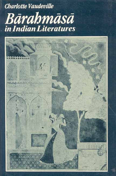 Barahmasa in Indian Literature: Songs of the Twelve Months in Indo-Aryan Literatures