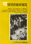 Bhasnatakchakram: Plays Ascribed to Bhasa (Original Thirteen Texts in Devanagari Critically Edited)