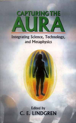 Capturing the Aura: Integrating Science,Technology, and Metaphysics