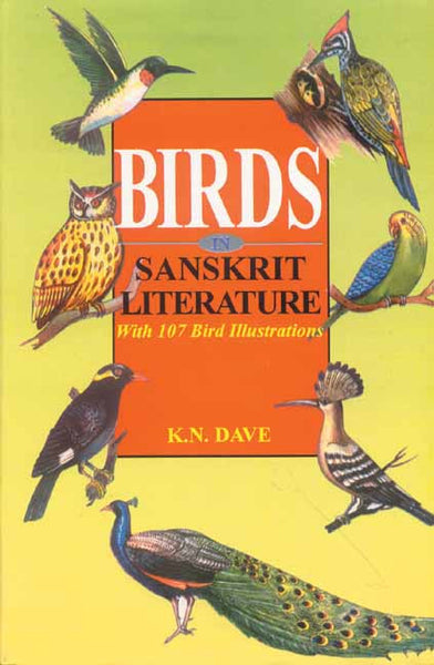 Birds in Sanskrit Literature: With 107 Bird Illustrations
