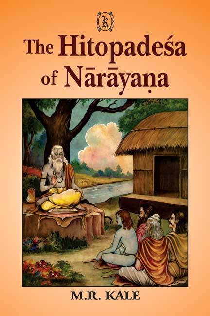 "The Hitopadesa of Narayana: Edited with a sanskrit commentary ""Marma-Prakasika and Notes in English"