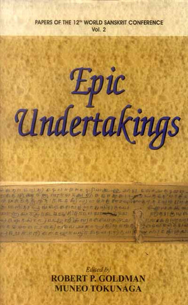Epic Undertakings: Papers of the 12th World Sanskrit Conference Vol.2
