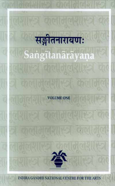 Sangitanarayana (2 Vols.): (A Seventeenth centuary text on music and dance from Orissa)