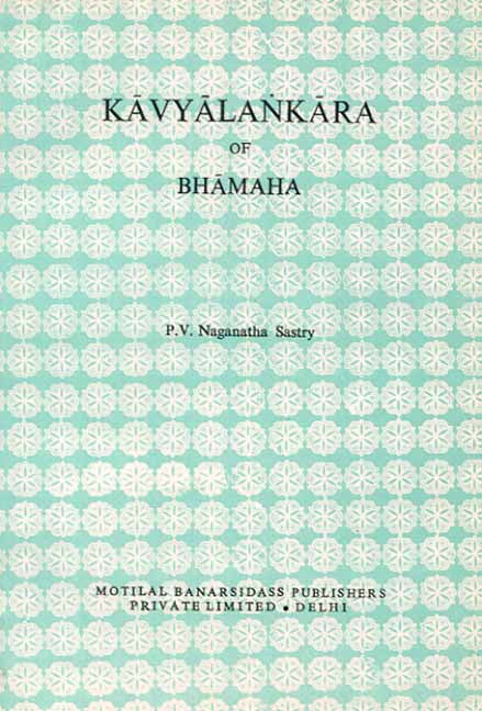 Kavyalankara of Bhamaha (Sastry): (Ed. with Eng. Tr. and Notes)