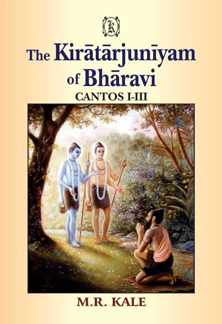 The Kiratarjuniyam of Bharavi: Cantos I-III (Text, English Translation and Introduction)