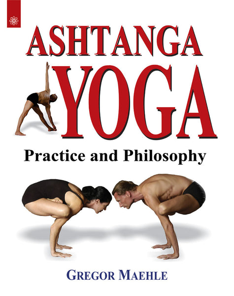 Ashtanga Yoga: Practice and Phiosophy