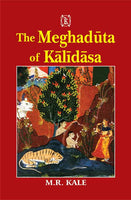 The Meghaduta of Kalidasa: Text with Sanskrit Commentary of Mallinatha, English Translation, Notes, Appendices and a Map