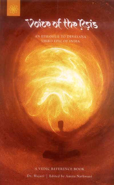Voice of the Rsis: An epilogue to devayana third epic of India