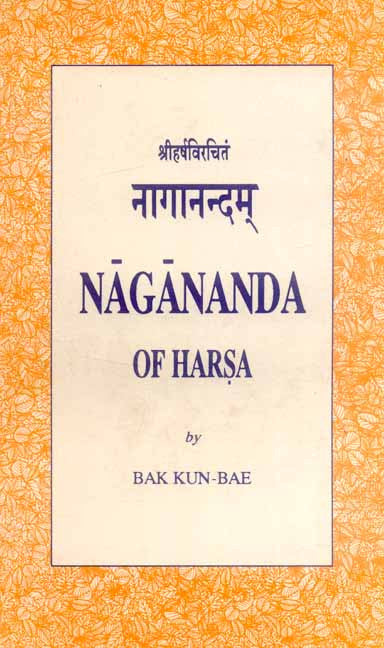Nagananda of Harsa: (The Skt. Text with Annot. Eng. Tr.)
