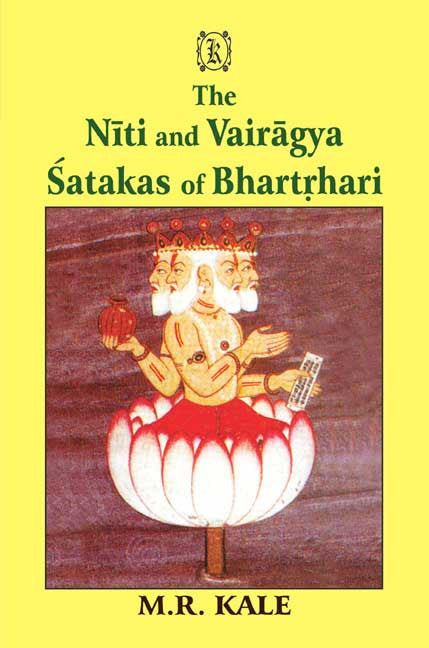 The Niti and Vairagya Satakas of Bhartrhari: Edited with Sanskrit Commentary and Annoted with English Translation