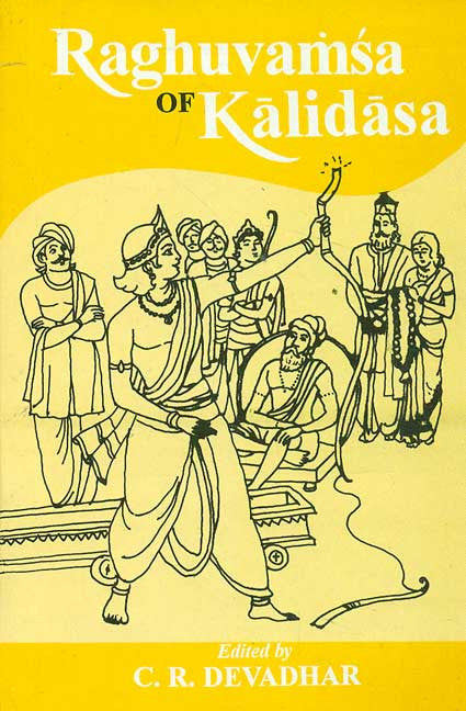 Raghuvamsa of Kalidasa (Davadhar): Edited with Critical Introduction, English Translation and Notes