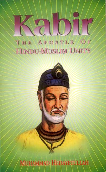 Kabir: The Apostle of Hindu-Muslim Unity