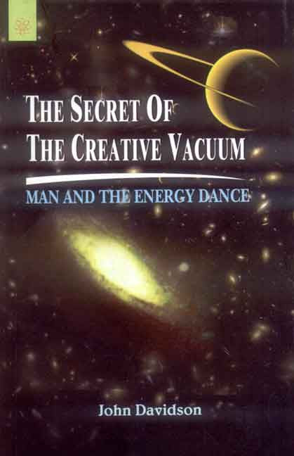 The Secret of the Creative Vacuum: Man and the Energy Dance