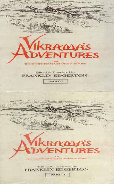 Vikrama's Adventures or the Thirty Two Tales of the Throne: 2 Volumes: A Collection of stories about King Vikrama as told by the thirty two statuettes that supported his throne.