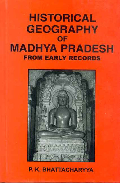 Historical Geography of Madhya Pradesh: From early records