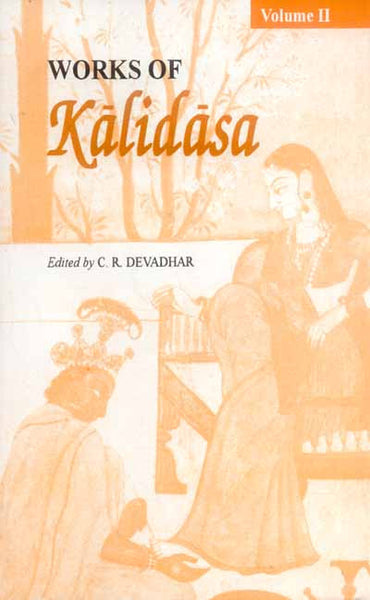 Works of Kalidasa Vol.II (Poetry): (Edited with an Exhaustive Introduction, Critical and Explan