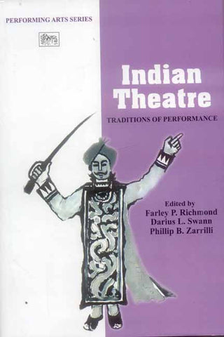 Indian Theatre: Traditions of Performance