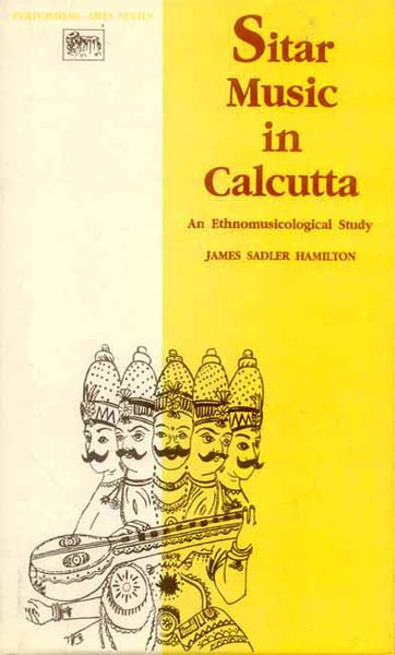 Sitar Music in Calcutta: An Ethnomusicological Study