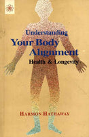 Understanding Your Body Alignment: Health and Longevity