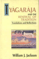 Tyagaraja and the Renewal of Tradition: Translation and Reflections