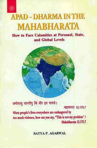 Apad-Dharma in the Mahabharata: How to Face Calamities at Personal, State, and Global Levels