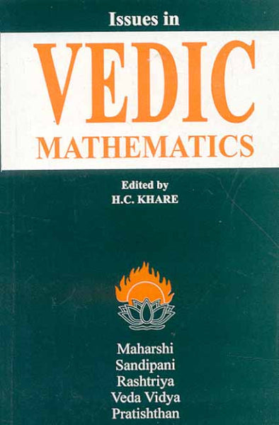 Issues in Vedic Mathematics: Proceedings of the National Workshop on Vedic Mathematics