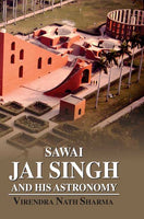 Sawai Jai Singh and His Astronomy