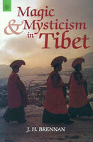 Magic and Mysticism in Tibet