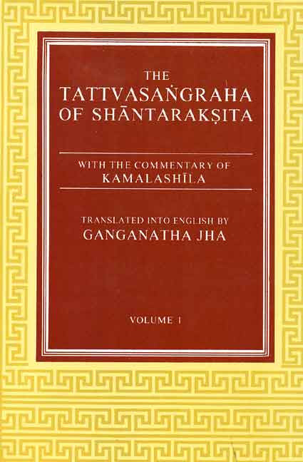 The Tattvasangraha of Shantaraksita (2 Vols): with the commentary of Kamalashila