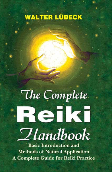 The Complete Reiki Handbook: Basic Introductiona and Methods of Natural Application