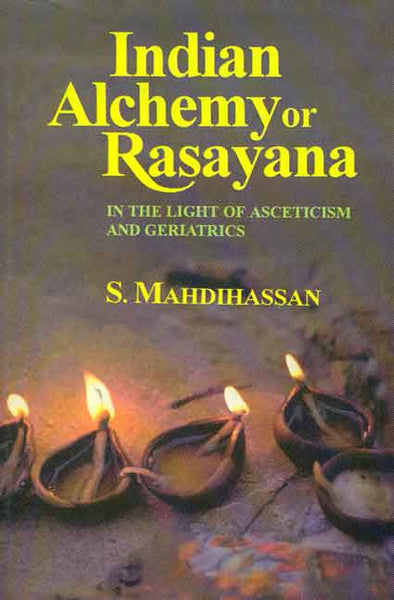 Indian Alchemy or Rasayana: In the light of asceticism and gerlatrics