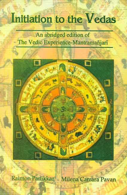 Initiation to the Vedas: An abridged edition of The Vedic Experience-Mantramanjari