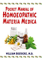 Pocket Manual of Homoeopathic Materia Medica: Comprising the Charcteristic and Guiding Symptoms of all Remedies (Clinical and Pathogenetic)