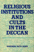 Religious Institutions and Cults in the Deccan: A.D. 600-A.D. 1000