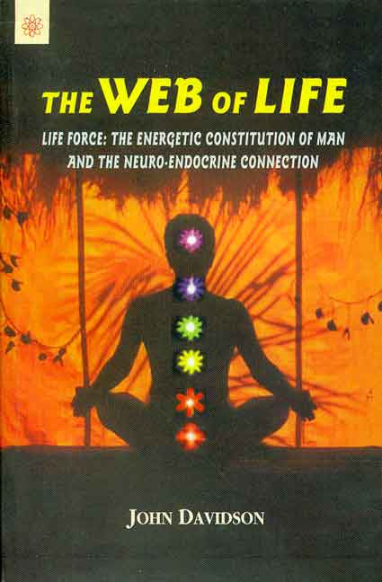 The Web of Life: Life force: The Energetic constitution of man and the neuro-Endocrine connection