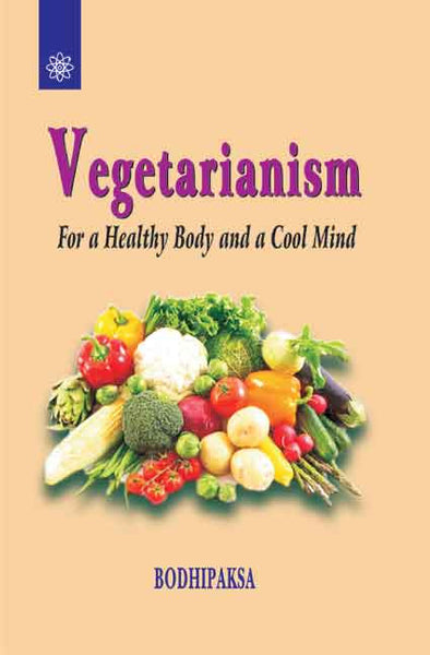 Vegetarianism: For a Healthy Body and a Cool Mind