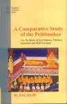 A Comparative Study of the Pratimoksha: On the Basis of its Chinese, Tibetan, Sanskrit and Pali Versions