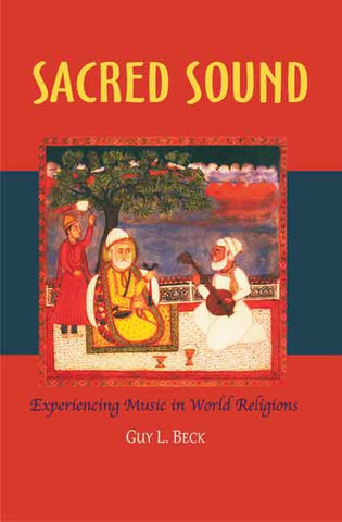 Sacred Sound (CD included): Experiencing music in world religions