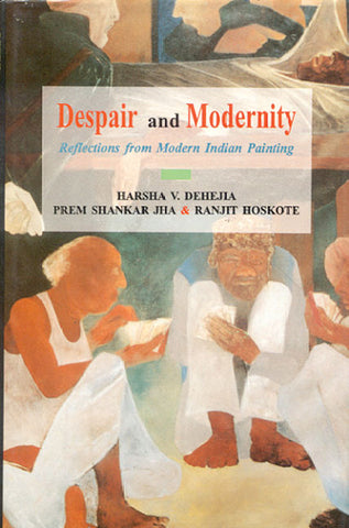 Despair and Modernity: Reflections from Modern Indian Painting